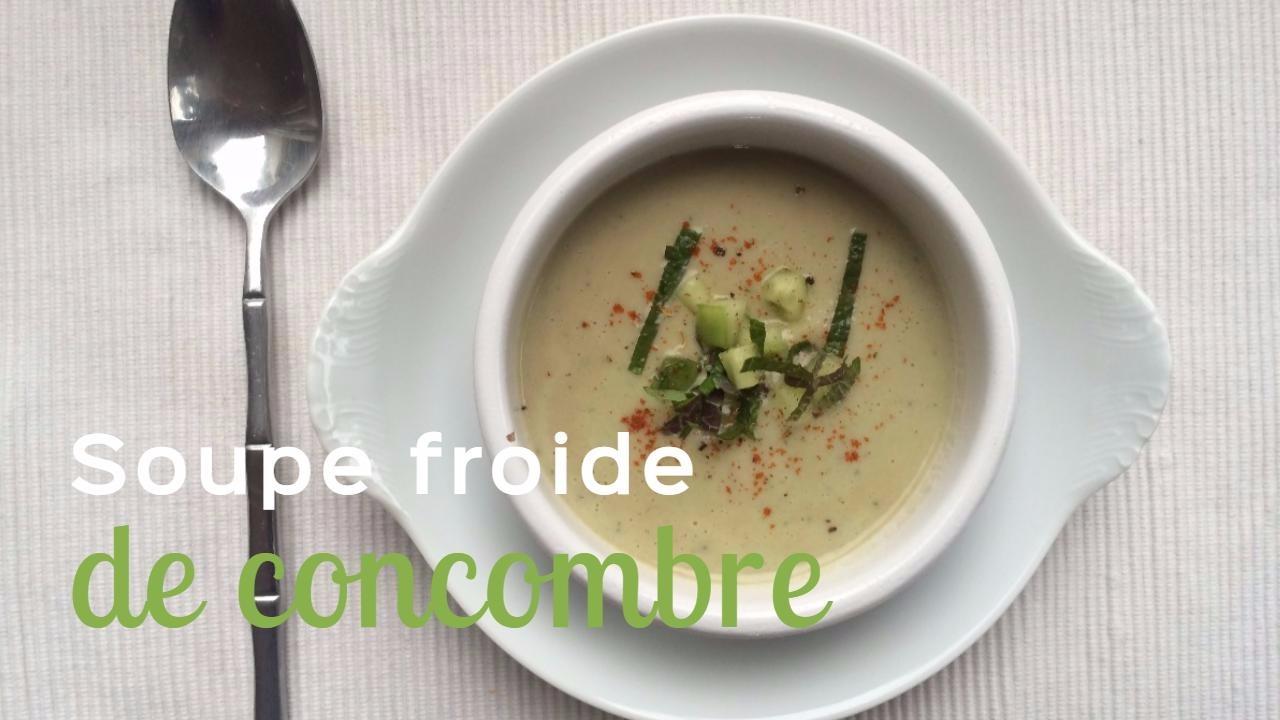 Soupe froide de concombre - Recettes végétariennes à a tire larigot