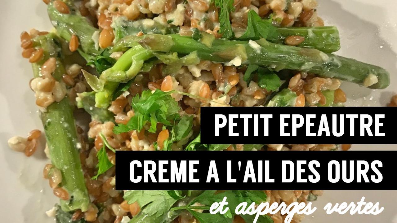 petit epeautre crème à l ail des ours et asperges vertes - recettes végétariennes et vegan - atirelarigot