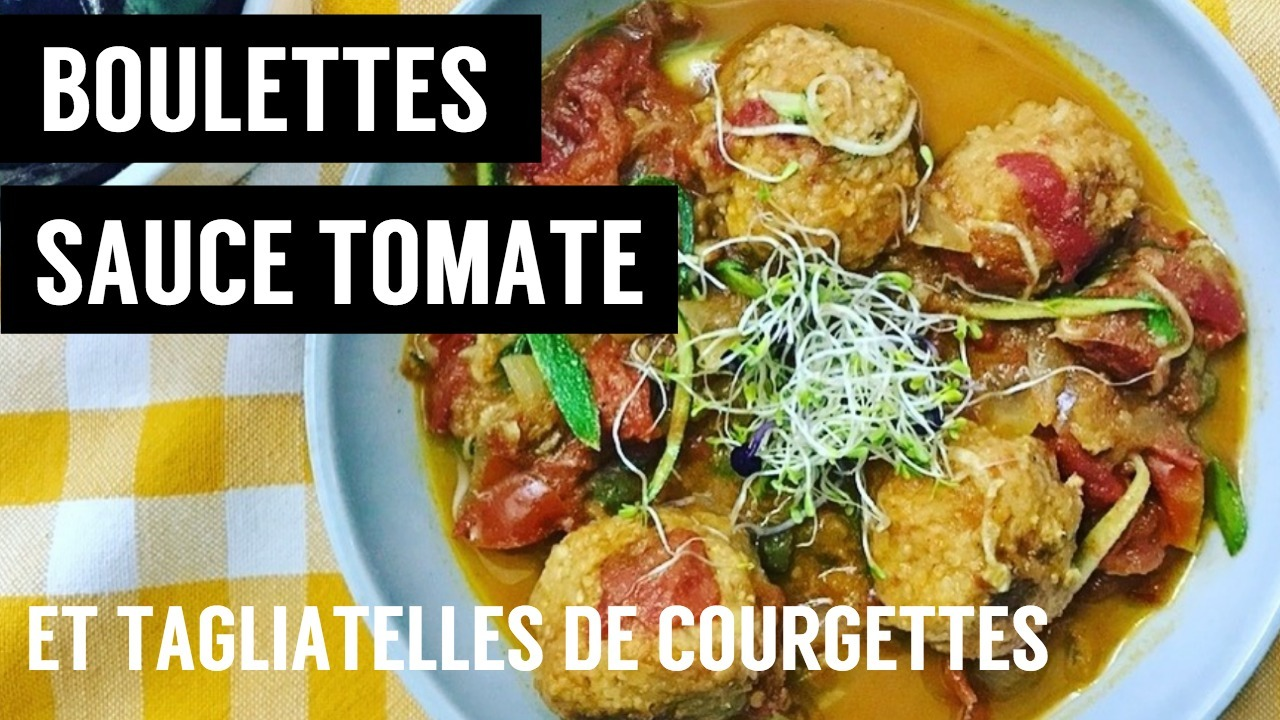 boulettes sauce tomate tagliatelles de courgettes pates aux legumes du soleil - recettes végétariennes et vegan - atirelarigot