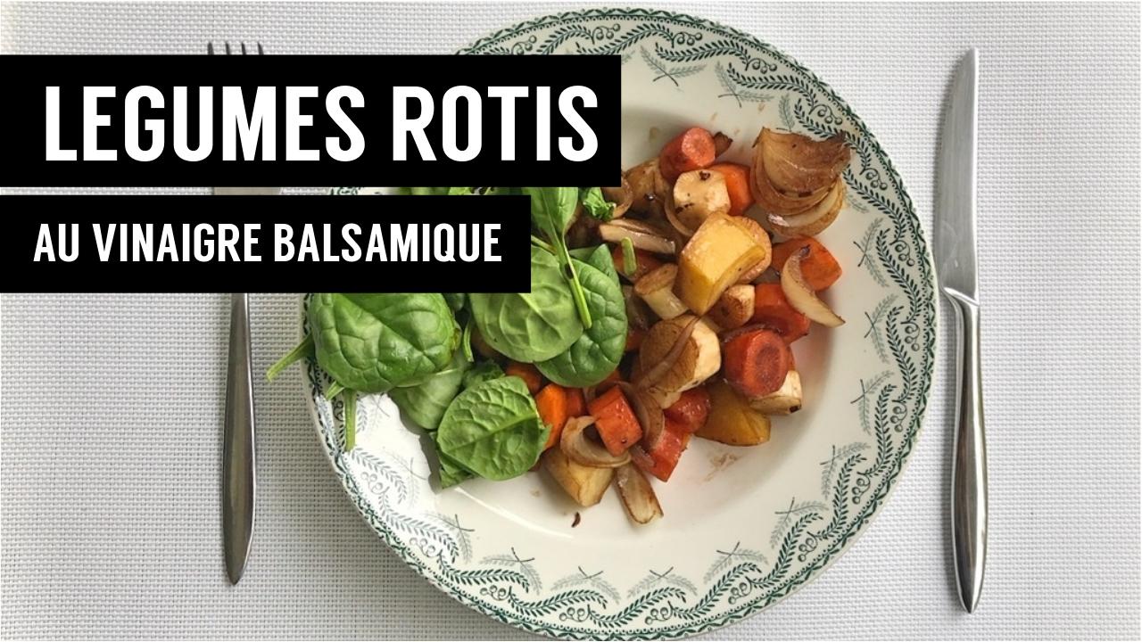 legumes rotis au vinaigre balsamique - recettes végétariennes et vegan - atirelarigot