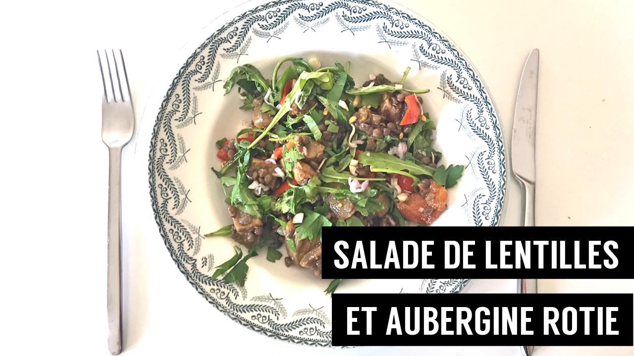 salade de lentilles et aubergine rôtie une journée dans mon assiette - recettes végétariennes et vegan - atirelarigot